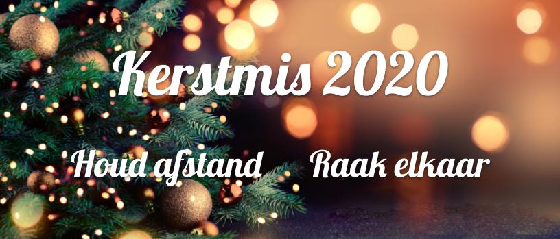Kerstmis 2020. Houd Afstand. Raak elkaar